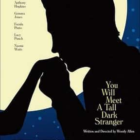 You Will Meet a Tall Dark Stra is listed (or ranked) 12 on the list The Best Naomi Watts Movies