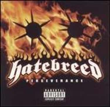 Perseverance is listed (or ranked) 1 on the list The Best Hatebreed Albums of All Time