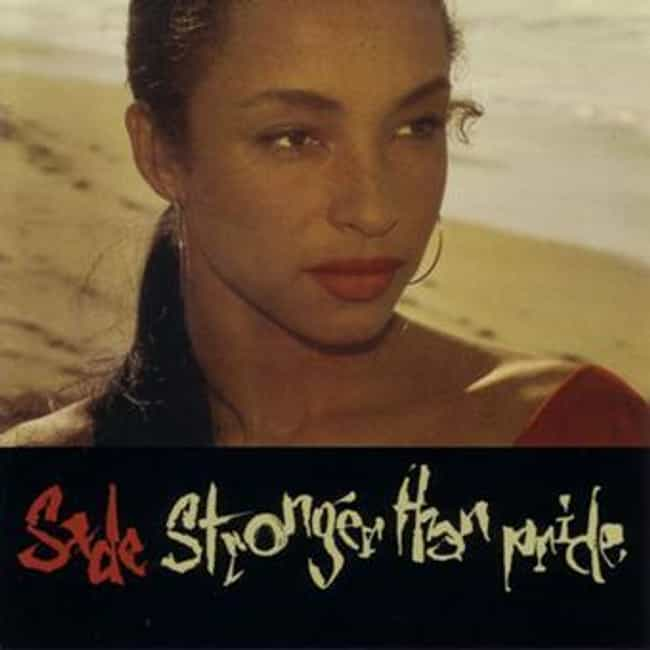 Stronger Than Pride is listed (or ranked) 4 on the list The Best Sade Albums of All Time