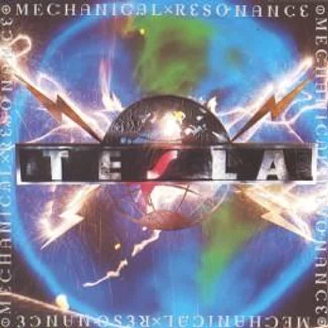 Mechanical Resonance is listed (or ranked) 2 on the list The Best Tesla Albums of All Time