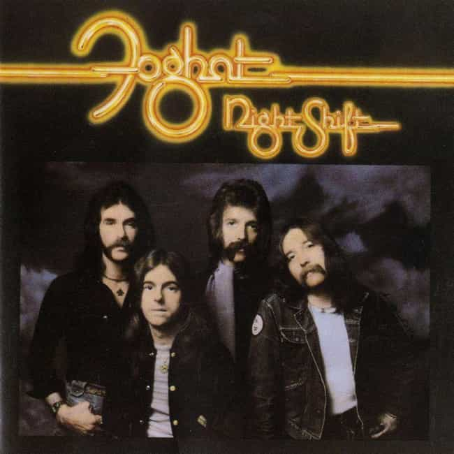 Night Shift is listed (or ranked) 3 on the list The Best Foghat Albums of All Time