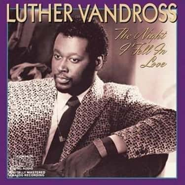 The Night I Fell in Love is listed (or ranked) 2 on the list The Best Luther Vandross Albums of All Time