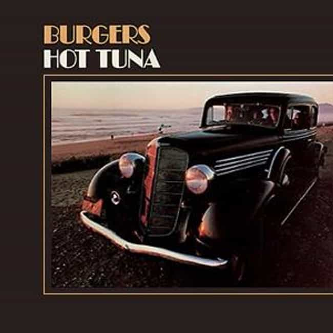 Burgers is listed (or ranked) 1 on the list The Best Hot Tuna Albums of All Time