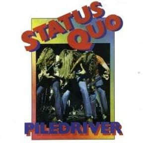 Piledriver is listed (or ranked) 17 on the list The Best Status Quo Albums of All Time