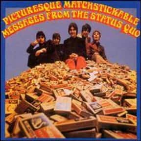 Picturesque Matchstickable Mes is listed (or ranked) 24 on the list The Best Status Quo Albums of All Time