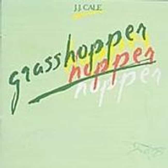 Grasshopper is listed (or ranked) 8 on the list The Best J.J. Cale Albums of All Time