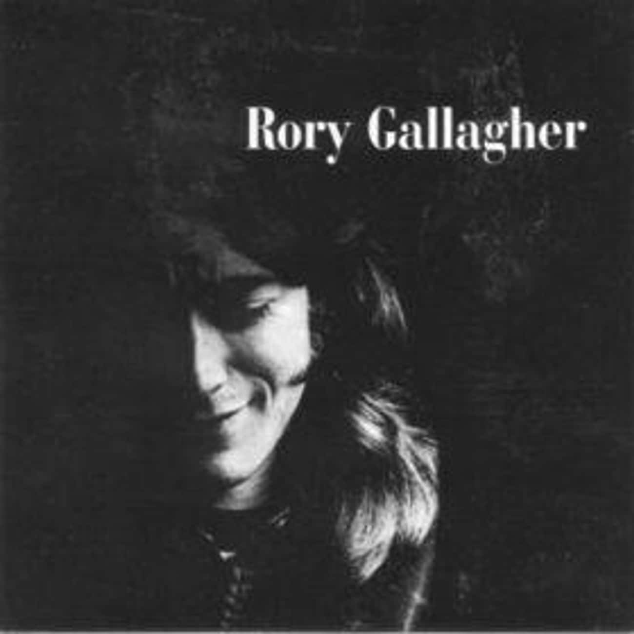 Rory Gallagher is listed (or ranked) 3 on the list The Best Rory Gallagher Albums of All Time