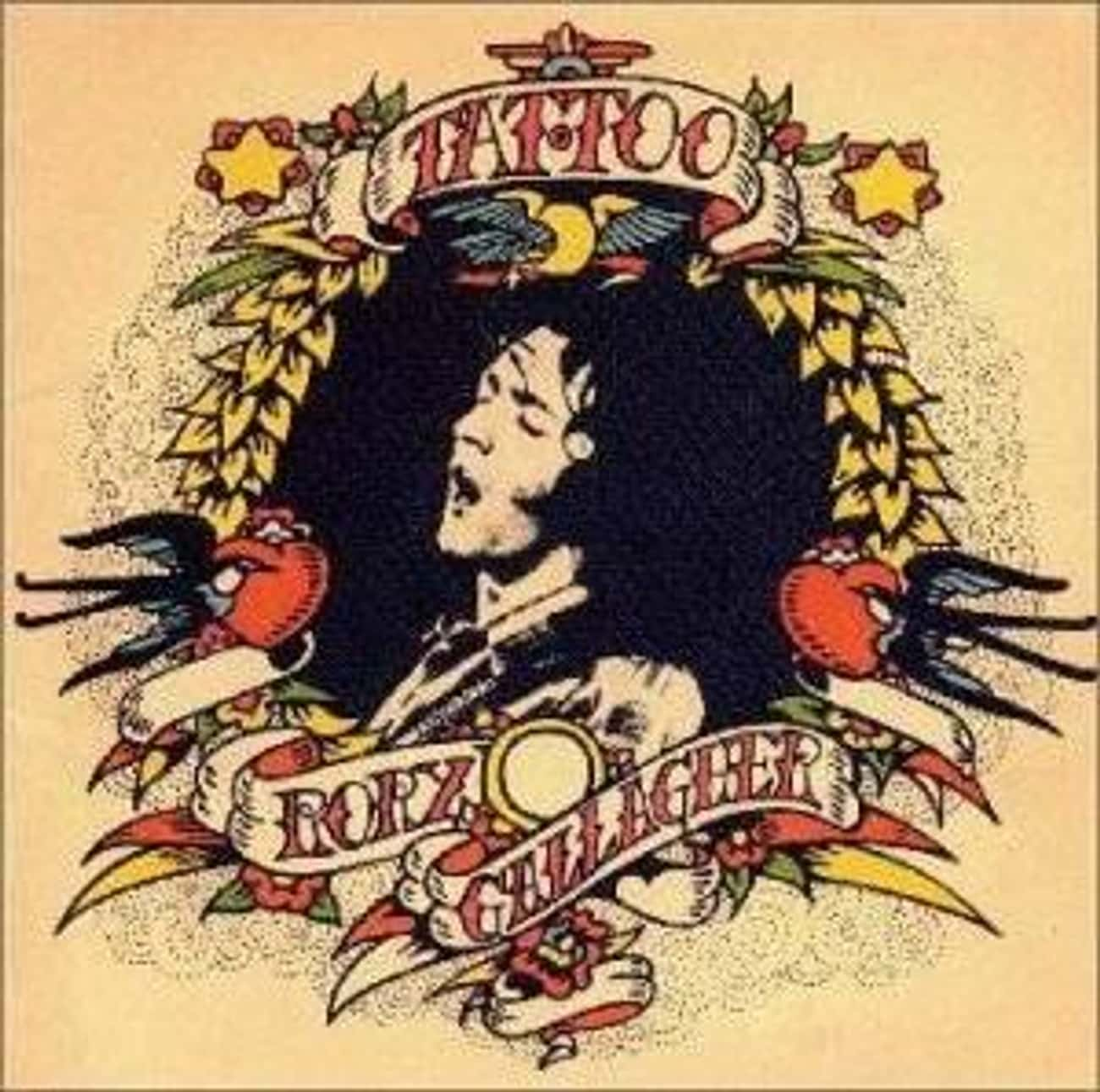 Tattoo is listed (or ranked) 1 on the list The Best Rory Gallagher Albums of All Time
