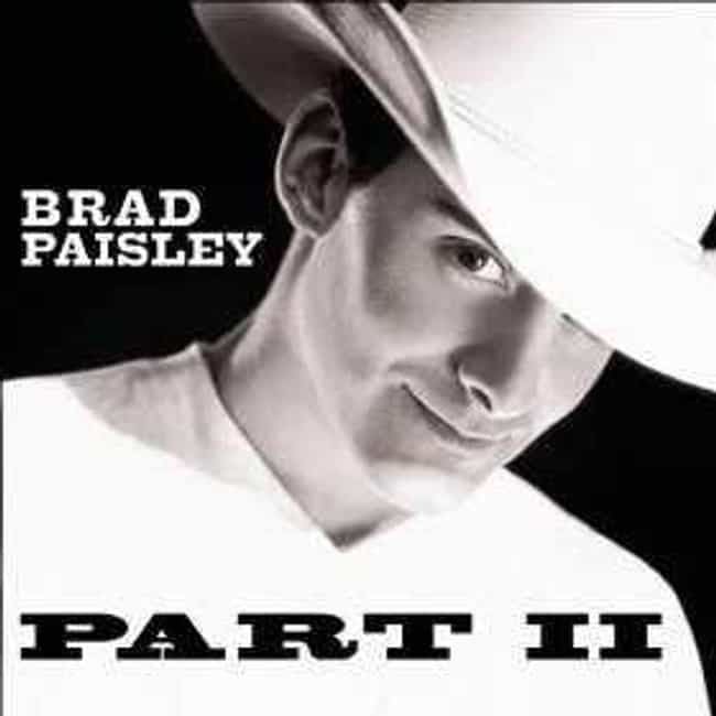 Part II is listed (or ranked) 4 on the list The Best Brad Paisley Albums of All Time