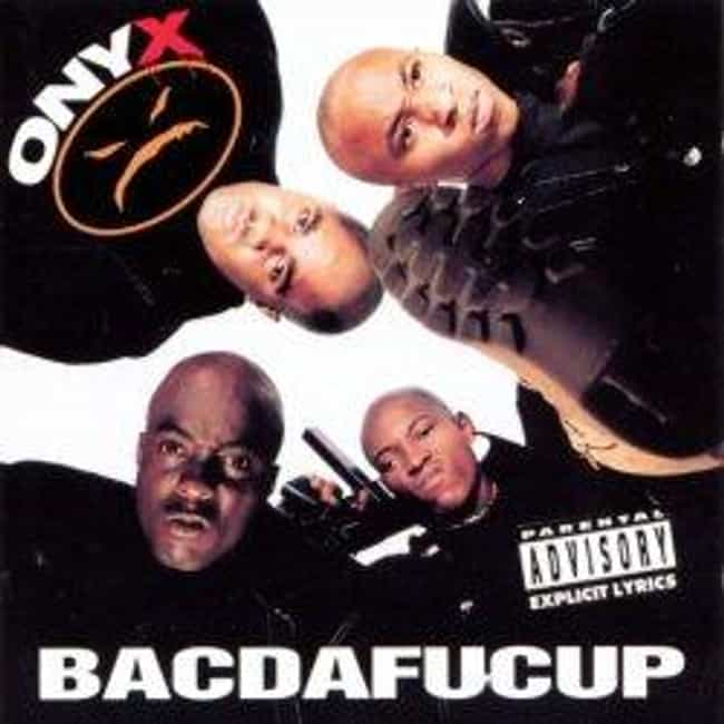 Bacdafucup is listed (or ranked) 2 on the list The Best Onyx Albums of All Time