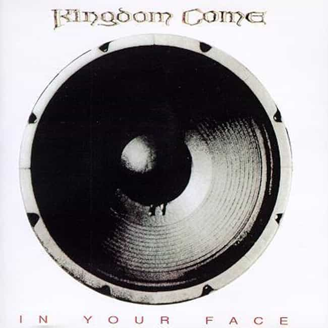 In Your Face is listed (or ranked) 3 on the list The Best Kingdom Come Albums of All Time