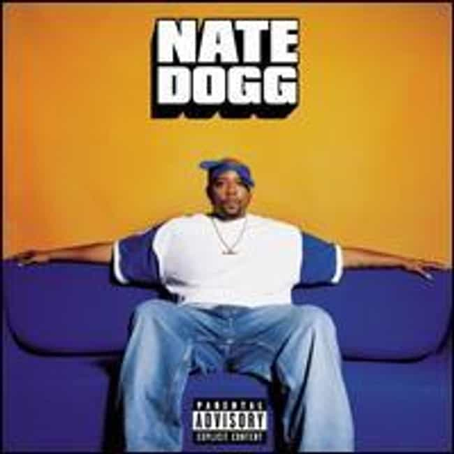 Nate Dogg is listed (or ranked) 2 on the list The Best Nate Dogg Albums of All Time