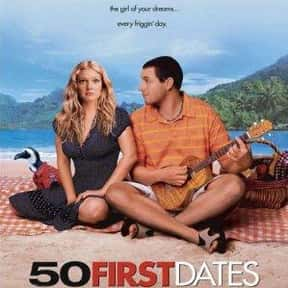 50 First Dates is listed (or ranked) 18 on the list Romantic Movies Your Girlfriend Forces You To Watch