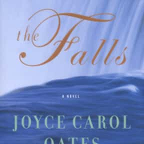 The Falls is listed (or ranked) 3 on the list The Best Joyce Carol Oates Books