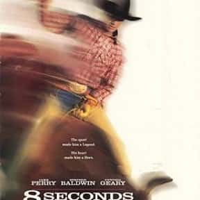 8 Seconds is listed (or ranked) 1 on the list The Best Luke Perry Movies