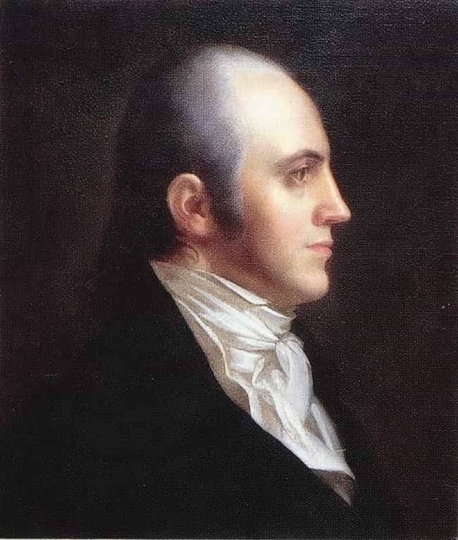 Aaron Burr is listed (or ranked) 7 on the list The Most Drastic Falls From Grace Throughout History