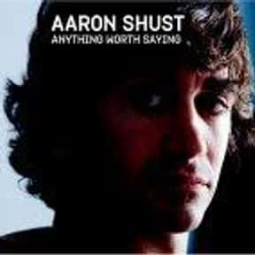 Aaron Shust is listed (or ranked) 18 on the list The Best Contemporary Christian Artists of the 2000s