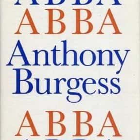 Abba Abba is listed (or ranked) 15 on the list The Best Anthony Burgess Books