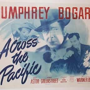 Across the Pacific is listed (or ranked) 7 on the list The Best Spy Movies of the 1940s