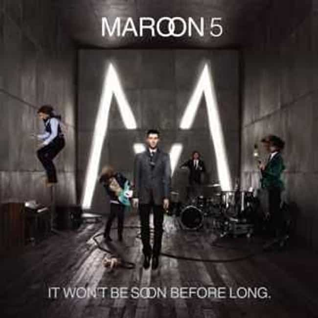 It Won't Be Soon Before Long is listed (or ranked) 2 on the list The Best Maroon 5 Albums of All Time