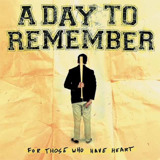 For Those Who Have Heart... is listed (or ranked) 4 on the list The Best A Day To Remember Albums of All Time