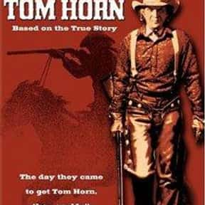 Tom Horn is listed (or ranked) 7 on the list The Best '80s Western Movies
