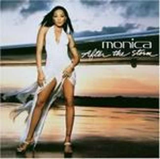 After the Storm is listed (or ranked) 1 on the list The Best Monica Albums of All Time