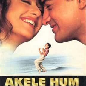 Akele Hum Akele Tum is listed (or ranked) 24 on the list The Best Bollywood Movies of All Time