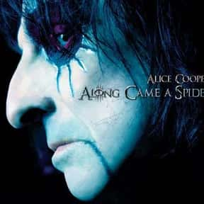 Along Came a Spider is listed (or ranked) 23 on the list The Best Alice Cooper Albums of All Time