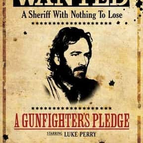 A Gunfighter's Pledge is listed (or ranked) 7 on the list The Best Luke Perry Movies