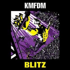 Blitz is listed (or ranked) 12 on the list The Best KMFDM Albums of All Time