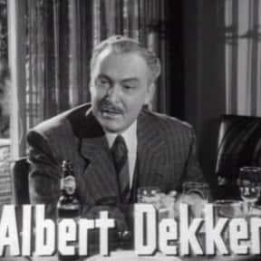 Albert Dekker is listed (or ranked) 23 on the list The Locations of All Hollywood Walk of Fame Stars