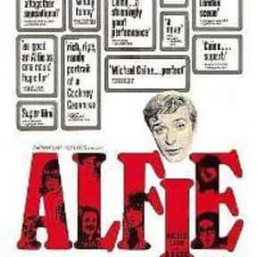 Alfie is listed (or ranked) 13 on the list The 25+ Best Michael Caine Movies of All Time, Ranked