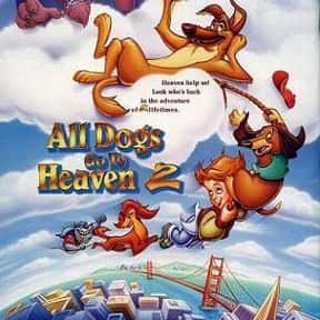 All Dogs Go to Heaven 2 is listed (or ranked) 24 on the list The Best Movies With Heaven in the Title