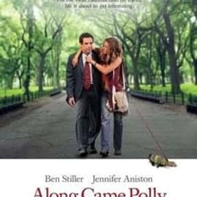 Along Came Polly is listed (or ranked) 18 on the list The Best Romantic Comedies of the 2000s