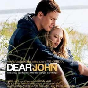 Dear John is listed (or ranked) 24 on the list Romantic Movies Your Girlfriend Forces You To Watch