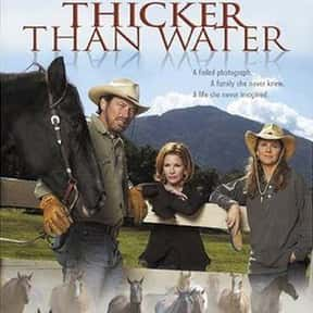 Thicker than Water is listed (or ranked) 11 on the list The Best Movies With Water in the Title
