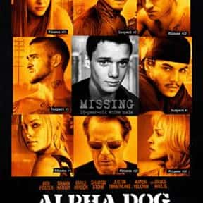 Alpha Dog is listed (or ranked) 6 on the list The Best Movies Based on Real Murders