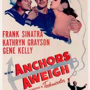 Anchors Aweigh is listed (or ranked) 22 on the list The Best Comedies of the 1940s