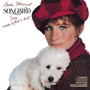 Songbird is listed (or ranked) 13 on the list The Best Barbra Streisand Albums of All Time