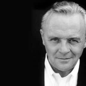Anthony Hopkins is listed (or ranked) 4 on the list The Greatest Actors & Actresses in Entertainment History