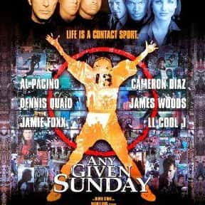 Any Given Sunday is listed (or ranked) 13 on the list The Best Sports Movies About Coaches