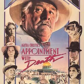 Appointment with Death is listed (or ranked) 9 on the list The Best Movies Based on Agatha Christie Stories