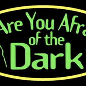 Are You Afraid of the Dark? is listed (or ranked) 20 on the list The Most Exciting Horror Series Ever Made