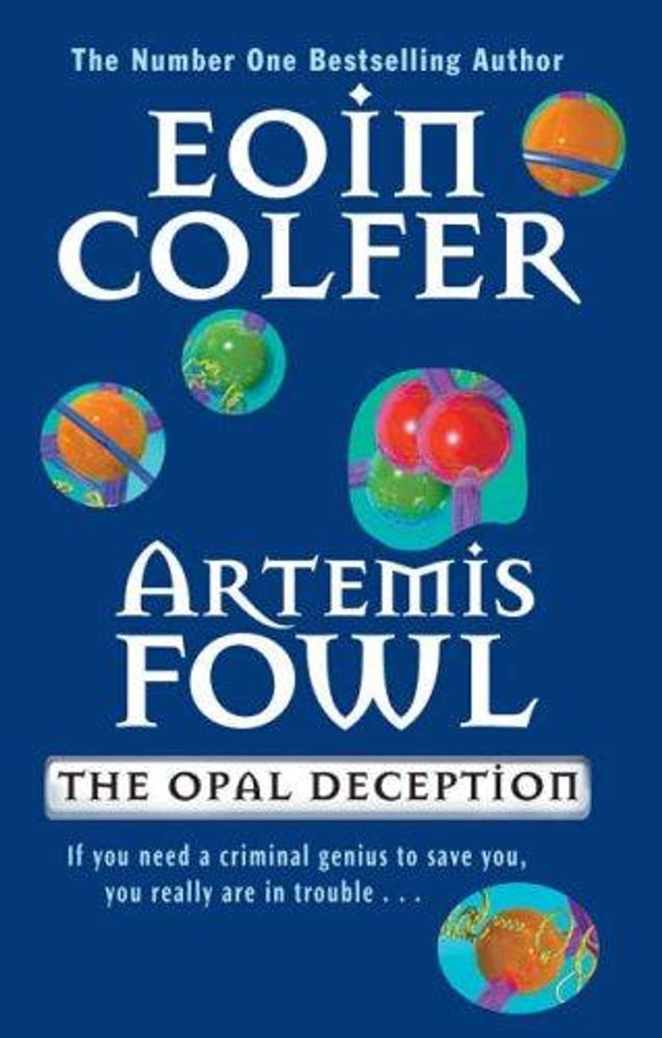 Artemis Fowl: The Opal Decepti is listed (or ranked) 4 on the list All the Artemis Fowl Books, Ranked Best to Worst