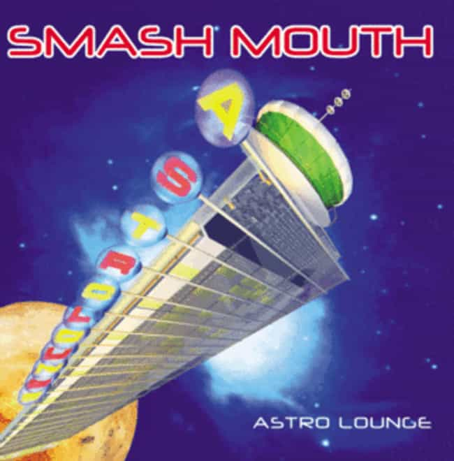 Astro Lounge is listed (or ranked) 1 on the list The Best Smash Mouth Albums of All Time