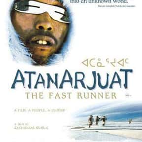Atanarjuat: The Fast Runner is listed (or ranked) 25 on the list The Best Snowy Thriller Movies, Ranked