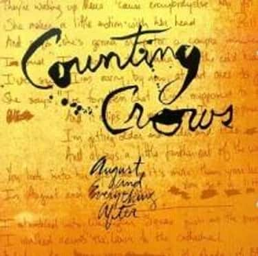 August and Everything After is listed (or ranked) 1 on the list The Best Counting Crows Albums of All Time