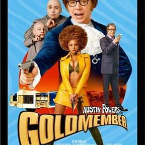 Austin Powers: Goldmember is listed (or ranked) 16 on the list The Greatest Spy Comedy Movies Ever Made