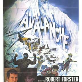 Avalanche is listed (or ranked) 14 on the list The Best '70s Disaster Movies